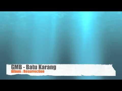 GMB - Batu Karang (Album: Resurrection)
