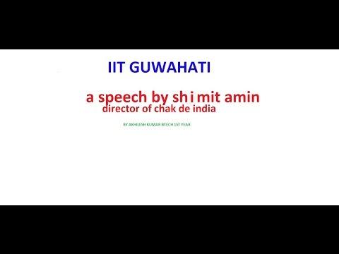 SHIMIT AMIN[DIRECTOR OF CHAK DE INDIA AT IIT GUWAHATI]aakhilesh9@gmail.com