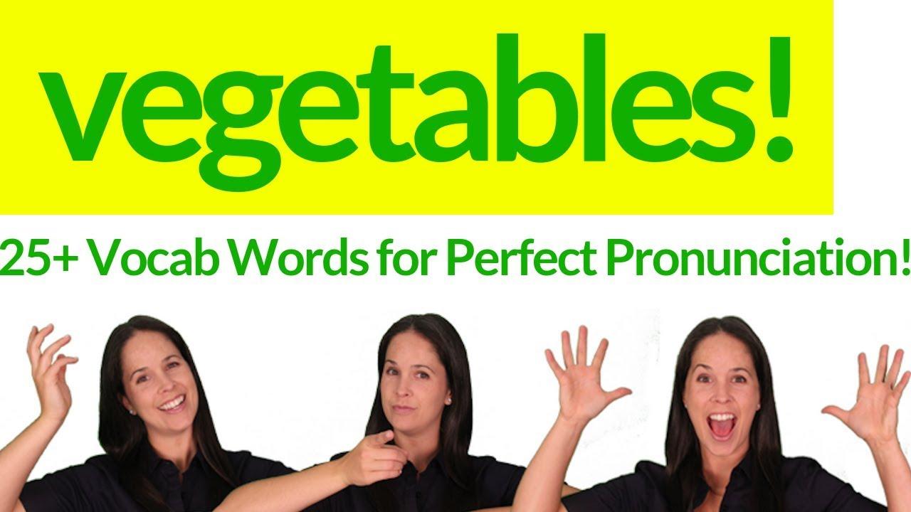 ENGLISH VOCABULARY – 25+ Vocabulary Words for Vegetables! – Perfect Vocabulary Pronunciation