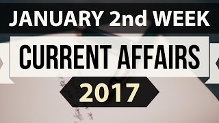January 2017 2nd week current affairs (ENGLISH) IBPS,SBI,BBA,Clerk,Police,SSC CGL,KVS,CLAT,UPSC,