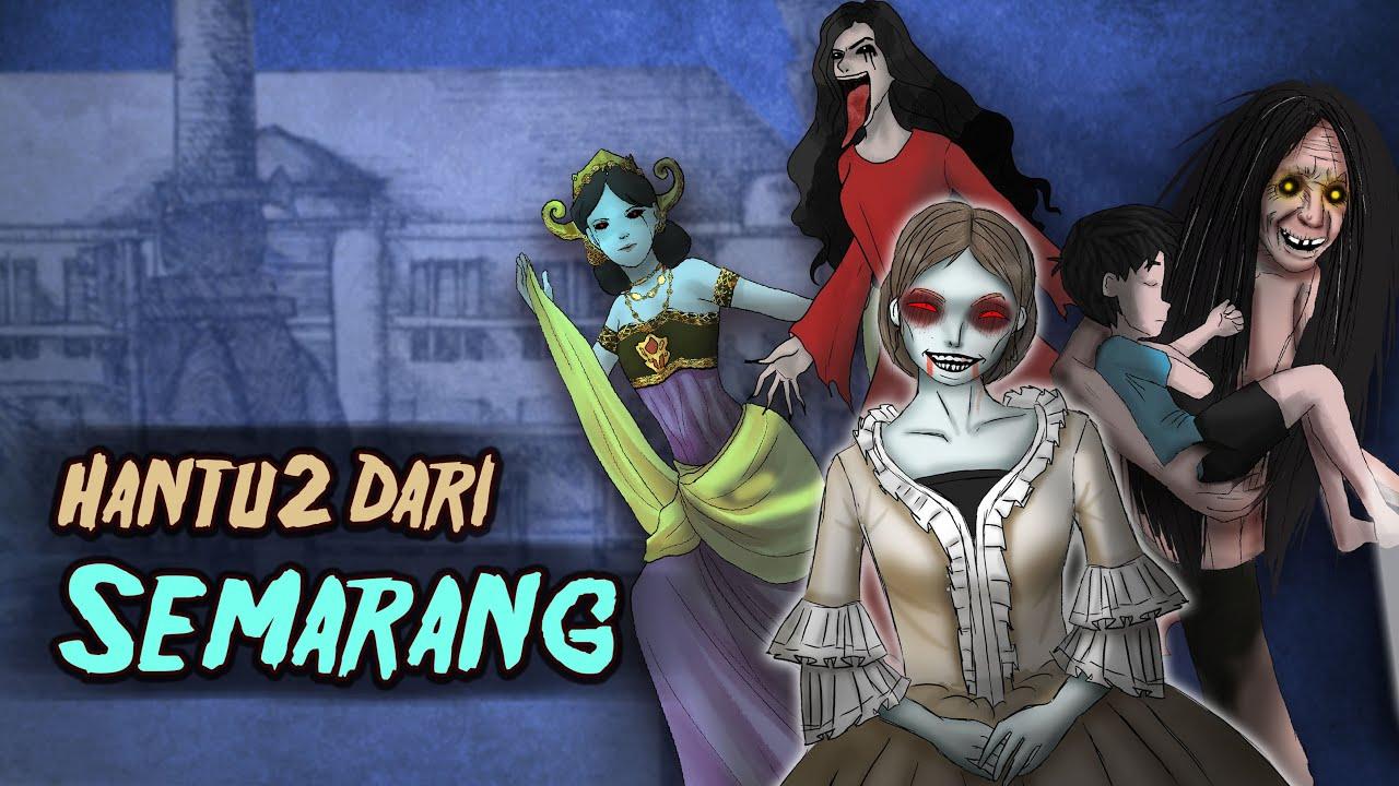 Download Jenis Hantu Semarang #HORORTIME   Wewe Gombel, Kuntilanak Merah, Noni Belanda