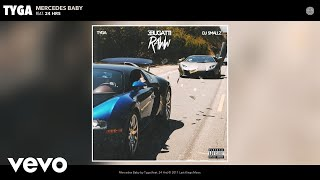 Tyga - Mercedes Baby (Audio) ft. 24hrs