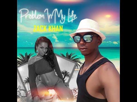 Zack Khan - Problem in My Life (2020 Chutney Soca Music)