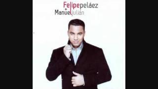 Tu Hombre Soy Yo - Felipe Pelaez y Manuel Julian Martinez