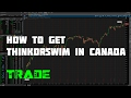 How to get thinkorswim in Canada