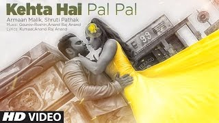 Armaan Malik, Shruti Pathak – Kehta Hai Pal Pal Song