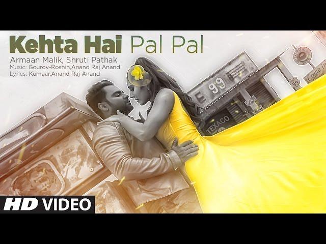 Kehta Hai Pal Pal Video | Sachiin J. Joshi, Alankrita Sahai | Armaan Malik, Shruti Pathak | Caesar