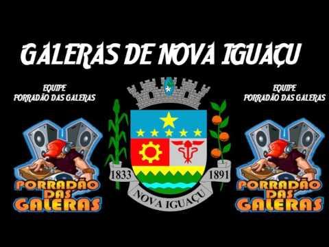 GALERAS DE NOVA IGUAÇU EQUIPE PORRADÃO DAS GALERAS