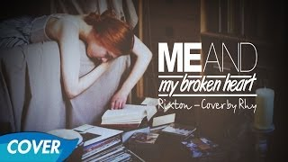 Rixton - Me And My Broken Heart - Cover by Rhy