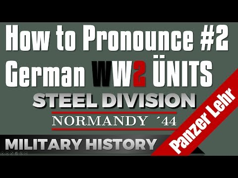 How to Pronounce German WW2 Units from the Panzer Lehr in Steel Division '44