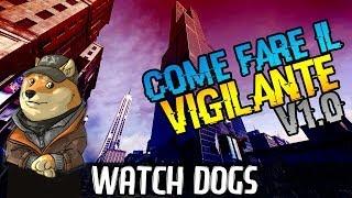 COME FARE IL VIGILANTE 1.0 - Watch Dogs [Funny Moments ITA]