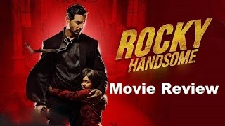Rocky Handsome - Movie Review | John Abraham | Shruti Haasan | Nishikant Kamat