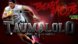Jason Taumalolo - Beast Mode |  Super Hype Highlights | Sport Hustle 2016 | #BeastMode #NRL #NFL
