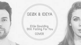 GEØX & IDEYA - Still Falling For You (Ellie Goulding Cover) Mp3