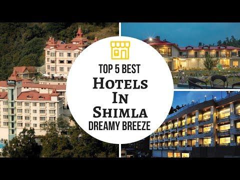 Top 5 Best Hotels In Shimla   Shimla India   Dreamy Breeze (2018)