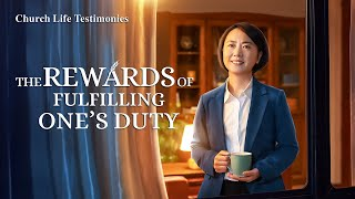 "2020 Christian Testimony Video | ""The Rewards of Fulfilling One's Duty"" 