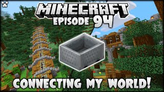 FINALLY Tying Up My World! | Minecraft Survival Ep.94