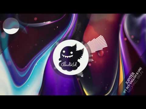 Michael Brun - Jupiter (ft. Roy English & Uni)