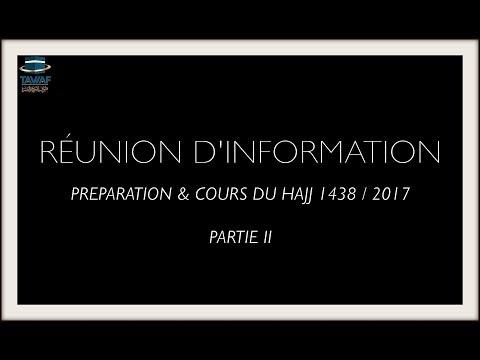 """Réunion d'informations & Cours pour le HAJJ 1438 - 2017 """"Part.2"""""""