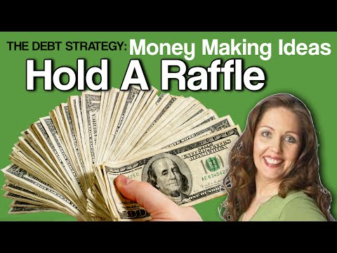 THE DEBT STRATEGY: MONEY Making Ideas - Holding a raffle