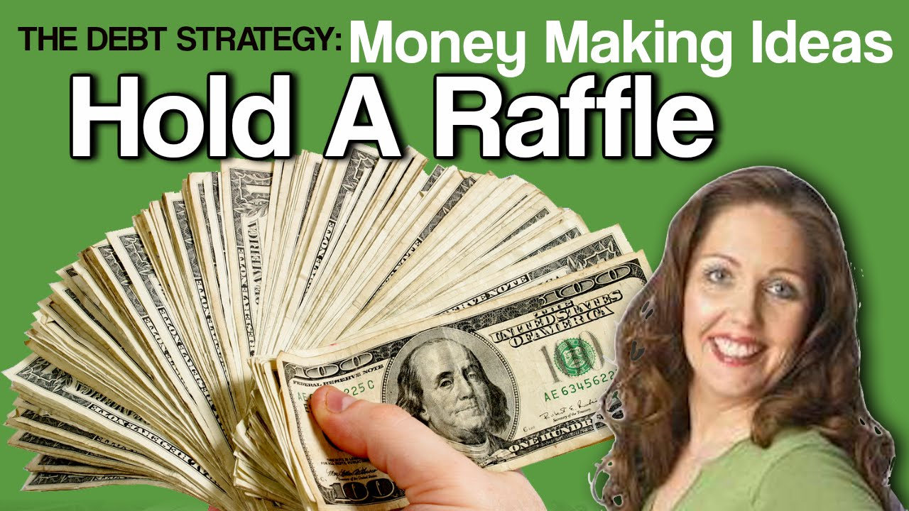 the debt strategy money making ideas holding a raffle