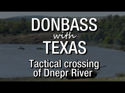 "Donbass with Texas. Episode 23. ""Tactical crossing of Dnepr River"""