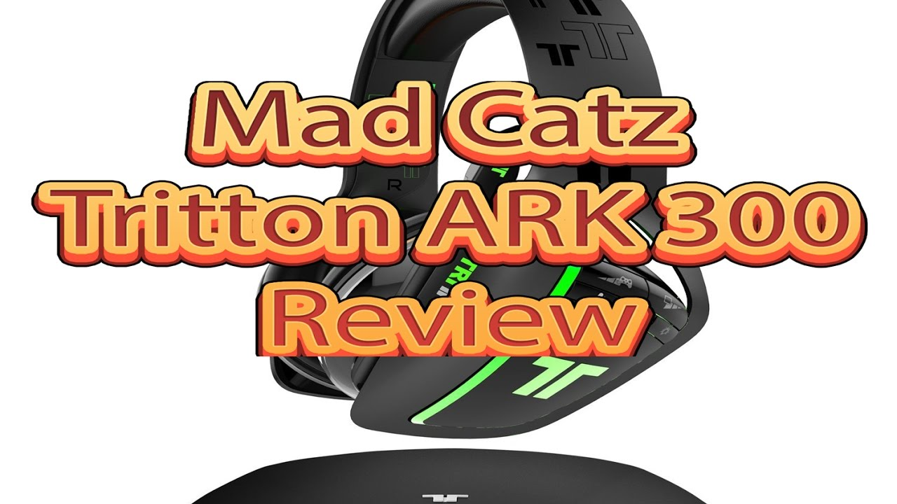 10ea456804e Mad Catz Tritton ARK 300 Review - Wireless Gaming Headset 7.1Surround by  Catalogue Product