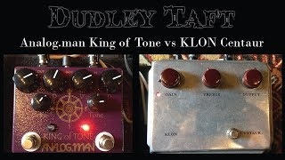 Analogman King of Tone vs Klon Centaur Pedal Shootout