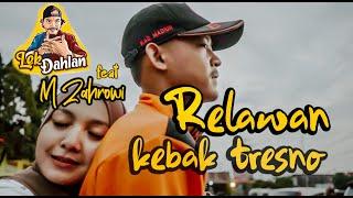 Relawan Kebak Tresno - Lek Dahlan feat M Zahrowi (Official Musik Video)