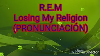 Losing My Religion - REM (PRONUNCIACION A ESPAÑOL) Perdiend...
