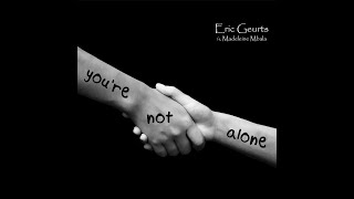 You're Not Alone (Eric Geurts ft. Madeleine Mbala)