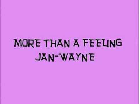 JAN WAYNE MORE THAN A FEELING