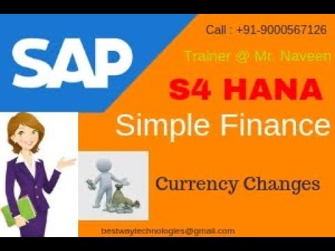 Currency Changes in SAP S4 HANA Finance  - BESTWAY Technologies