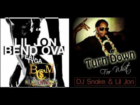 Lil Jon-Turn Down for what/Bend Ova- Mixup