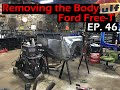 Removing The Body - Ford Free T - Ep 46