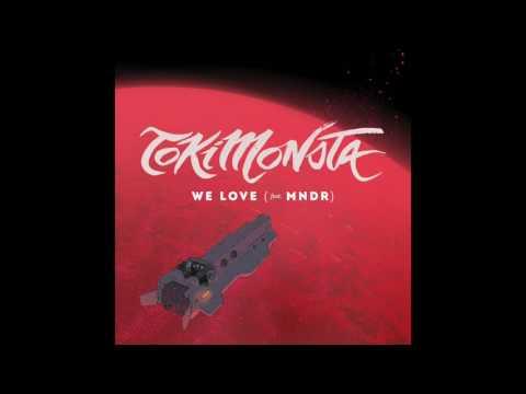 TOKiMONSTA (feat. MNDR) - We Love