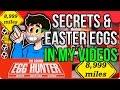 Hidden Secrets & Easter Eggs in my Videos - The Easter Egg Hunter