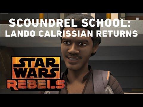 Scoundrel School: Lando Calrissian Returns  Star Wars Rebels