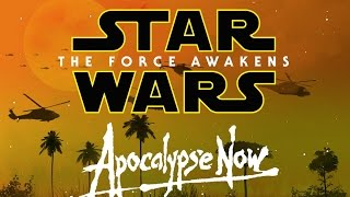 STAR WARS - THE FORCE AWAKENS (APOCALYPSE NOW TRAILER)
