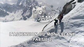 L'ascension du mont Blanc (Partie 2) - Le meilleur du monde de Jamy