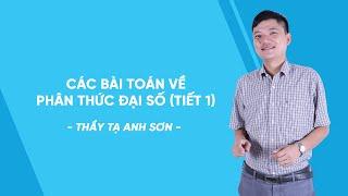 Video Các bài toán về phân thức đại số (Tiết 1) - Toán lớp 8 - thầy Tạ Anh Sơn - HOCMAI download MP3, 3GP, MP4, WEBM, AVI, FLV Juli 2018