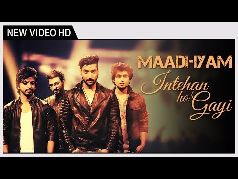 Intehan Ho Gayi | Maadhyam | Music Video