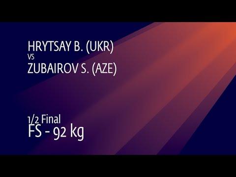 1/2 FS - 92 kg: B. HRYTSAY (UKR) v. S. ZUBAIROV (AZE)