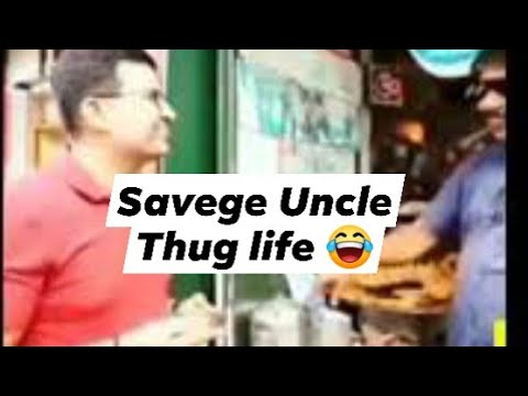 savege Uncle Thug life ????