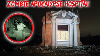 THE HAUNTED ABANDONED ZOMBIE APOCALYPSE HOSPITAL FROM HELL!