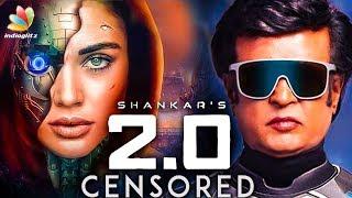 Why U/A For 2.0 ? : Official Censor Verdict | Rajinikanth, Shankar Movie | Hot Tamil Cinema News
