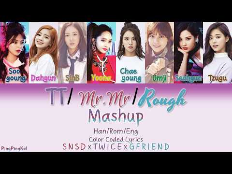 TWICE/SNSD/GFriend - TT/Mr.Mr/Rough Mashup by MIGGY SMALLZ [Han/Rom/Eng] [Color Coded Lyr