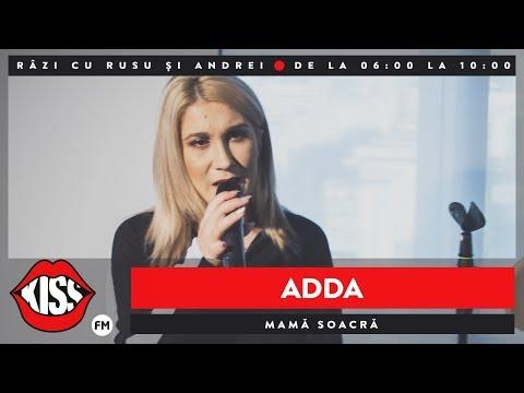ADDA - Mamă Soacră (Live @ KissFM)