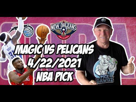 Orlando Magic vs New Orleans Pelicans 4/22/21 Free NBA Pick and Prediction NBA Betting Tips