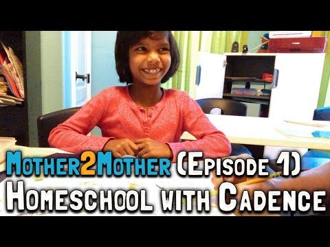 Mother2Mother (Episode 1): Homeschool with Cadence (January 31, 2018)